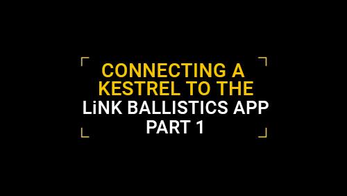 Connecting a Kestrel to the LiNK Ballistics App - Part 1