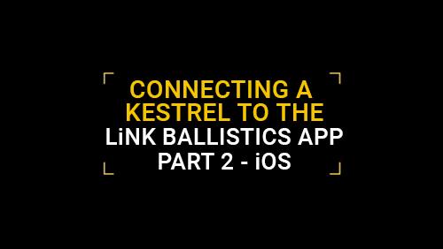 Connecting a Kestrel to the LiNK Ballistics App - Part 2: iOS