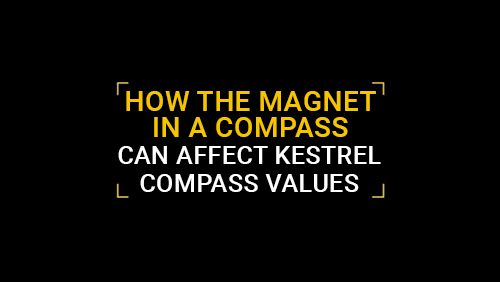 How the magnet in a compass can affect Kestrel compass values