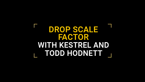 Drop Scale Factor with Kestrel by Todd Hodnett